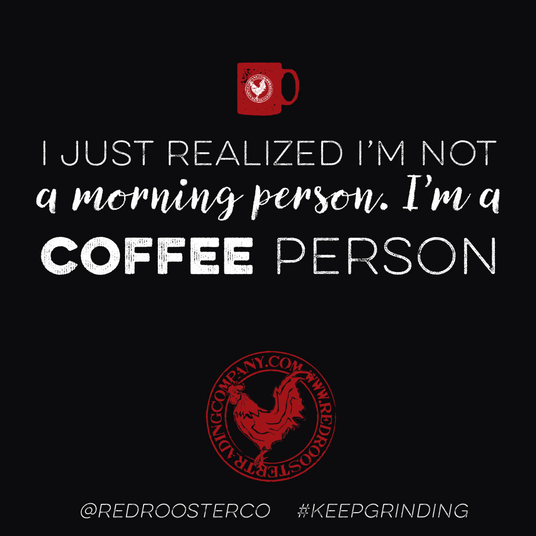coffee humor inspirational quotes ⋆ red rooster trading company